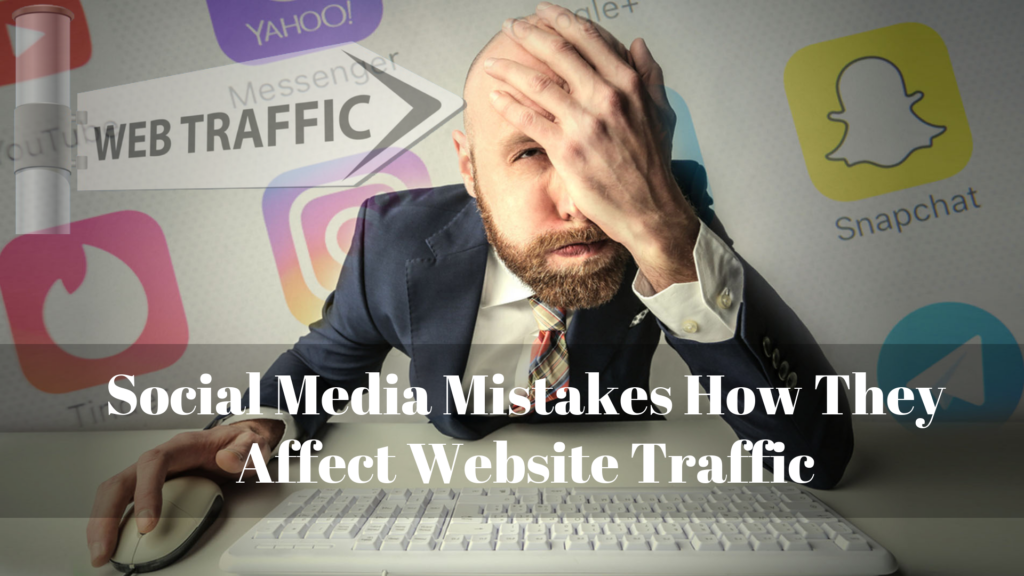 Social Media Mistakes How They Affect Website Traffic | GenuineLikes | Blog
