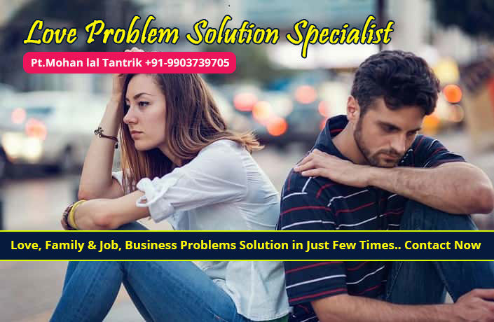 Solve Love Problems Solution Online | Call Now +91-9903739705 | Love Problem Solution