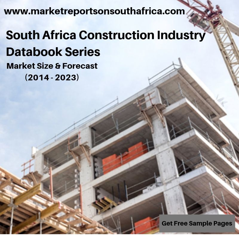 South Africa Construction Industry Databook Series - Market Size & Forecast (2014 - 2023)