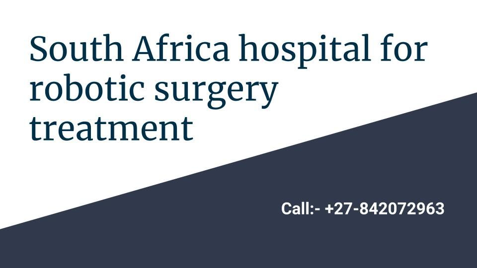 South Africa hospital for robotic surgery treatment