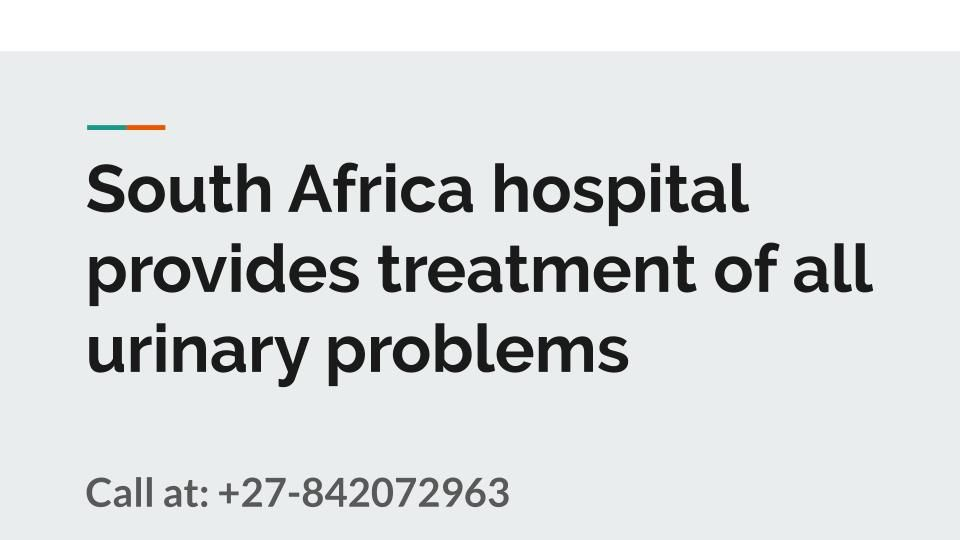 South Africa hospital provides treatment of all urinary problems