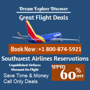 Southwest Airlines Flights Reservations +1-800-874-5921