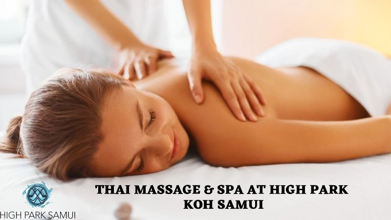 Get Relaxed Taking Spa & Thai Massage Therapy at High Park Koh Samui