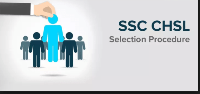 SSC CHSL Selection Process 2019
