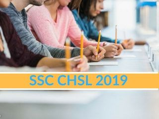 SSC CHSL 2019 – Application Form, Eligibility, Exam Pattern, Date
