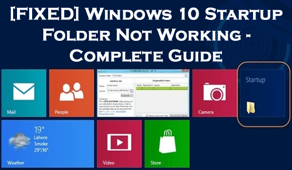 [FIXED] Windows 10 Startup Folder Not Working - Complete Guide