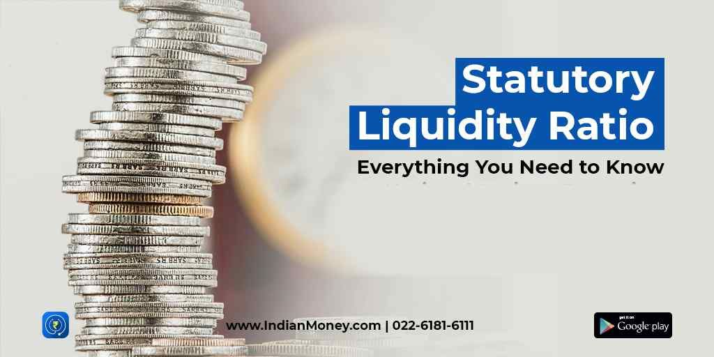 Statutory Liquidity Ratio - Everything you Need to Know