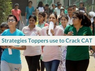 Strategies Toppers use to Crack CAT 2018 - CAT Topper's Preparation Tips