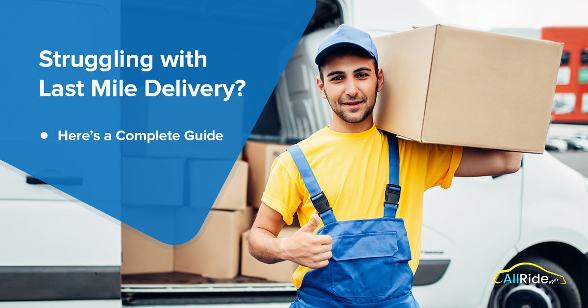 A Guide to Build Last Mile Delivery Logistics Solutions