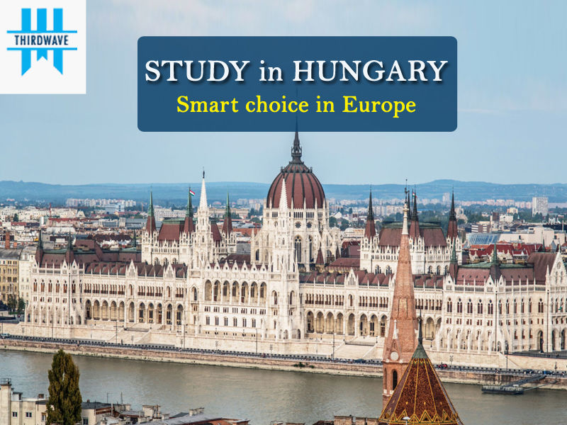 Study in HUNGARY - Smart choice in Europe - Thirdwave Overseas Education