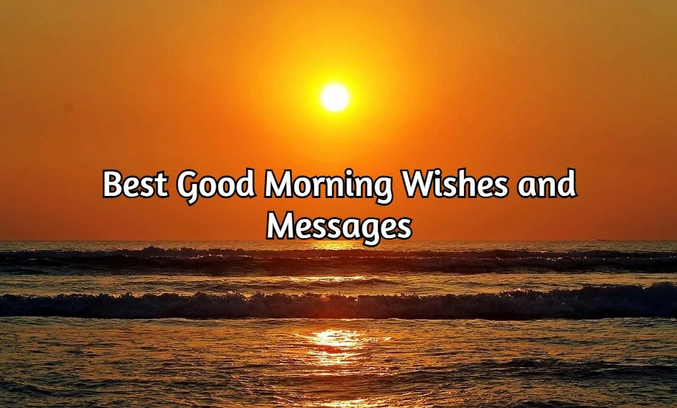 80 Best Good Morning Wishes & Messages {2020}