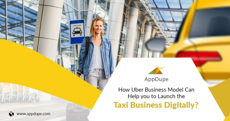 Uber Business Model: Launch Your Traditional Taxi Business on Digital Platforms Today! - Tech Strange