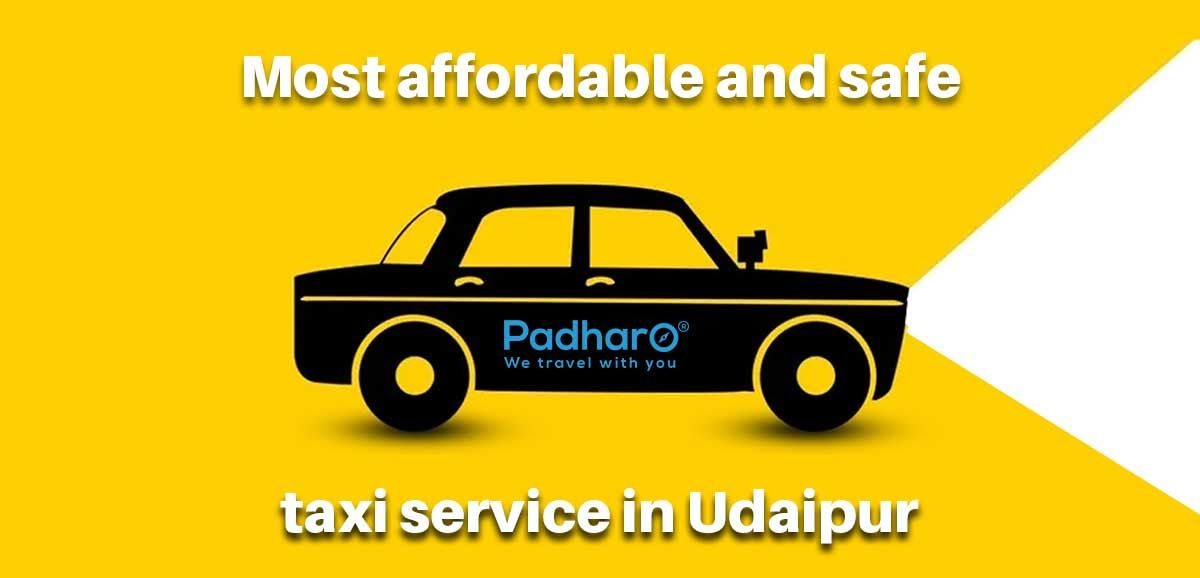 Most Affordable and Safe Taxi Service in Udaipur - Padharo Blog