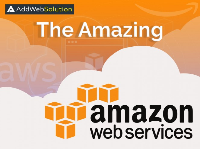 The amazing features of 'Amazon Web Services'! | AddWeb Solution