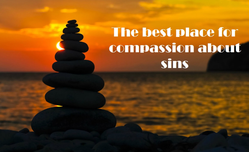 The best place for compassion about sins