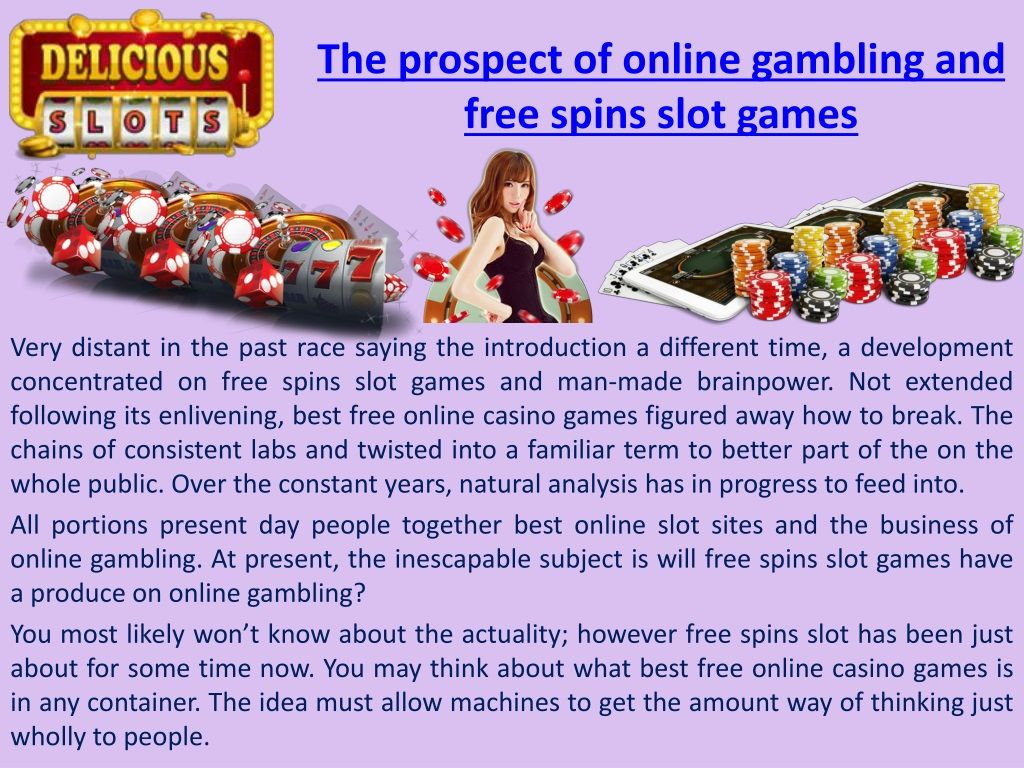 PPT - The prospect of online gambling and free spins slot games PowerPoint Presentation - ID:8503039