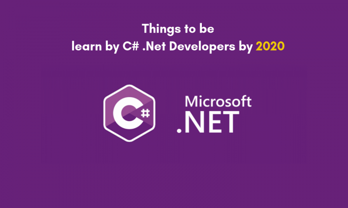 Things to be learn by C# .Net Developers by 2020 – C 4 Crack