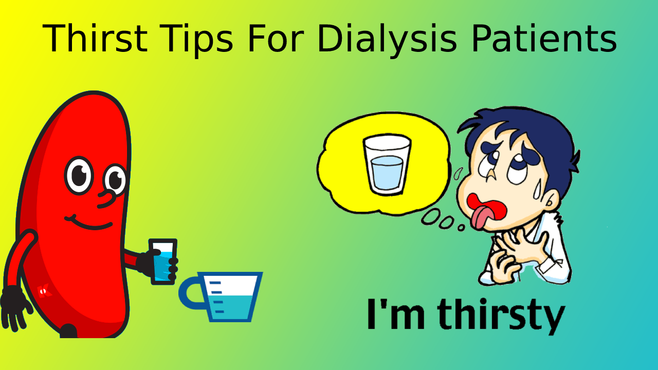 Thirst Tips for Dialysis Patients
