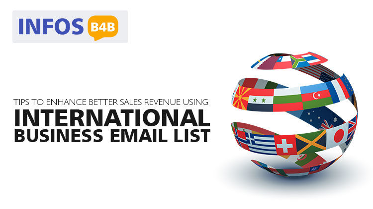 Tips to Enhance Better Sales Revenue using International Business Email List