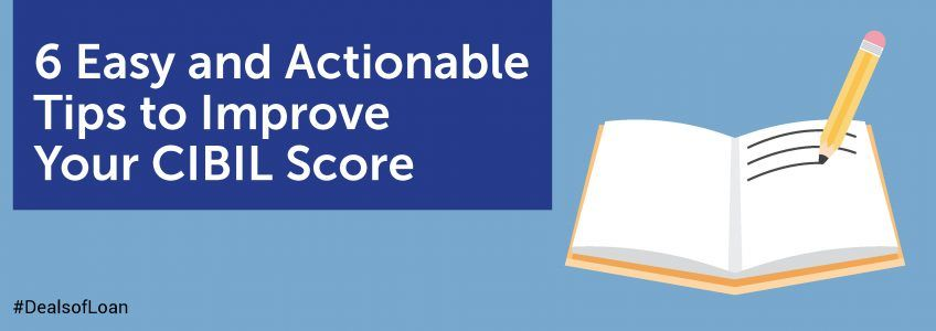 6 Easy and Actionable Tips to Improve Your CIBIL Score | DealsOfLoan