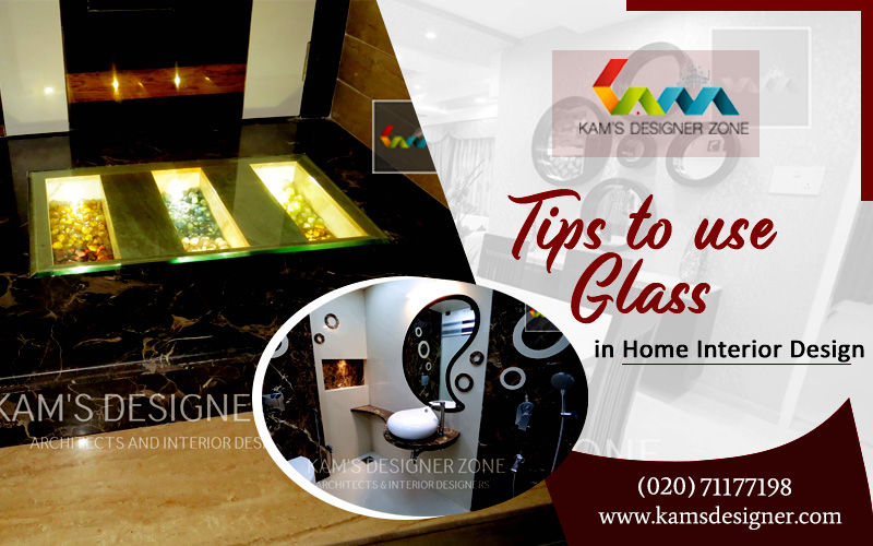 Tips to use Glass in Home Interior Design | Kams Designer