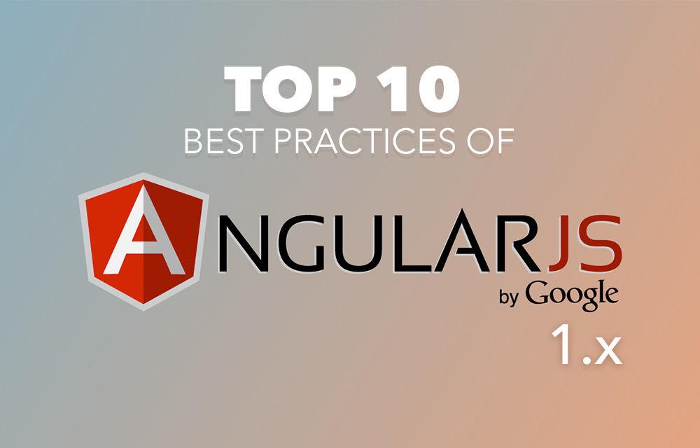 Top 10 Angular JS Best Practices