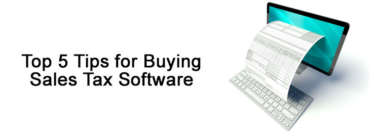 Know the Top 5 Tips for Buying Sales Tax Software