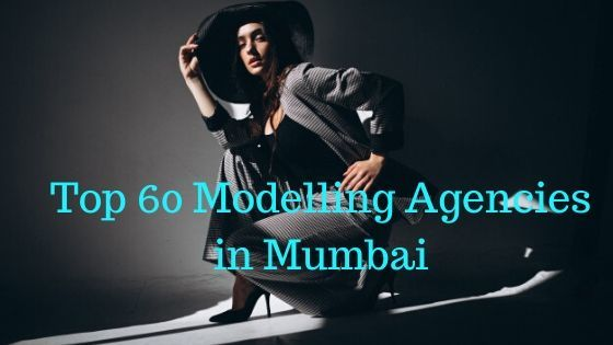 Top 60 Modelling Agencies in Mumbai