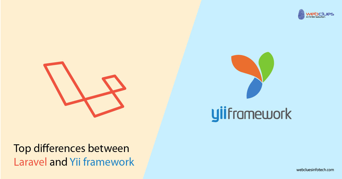 Top differences between Laravel and Yii framework | WebClues Infotech