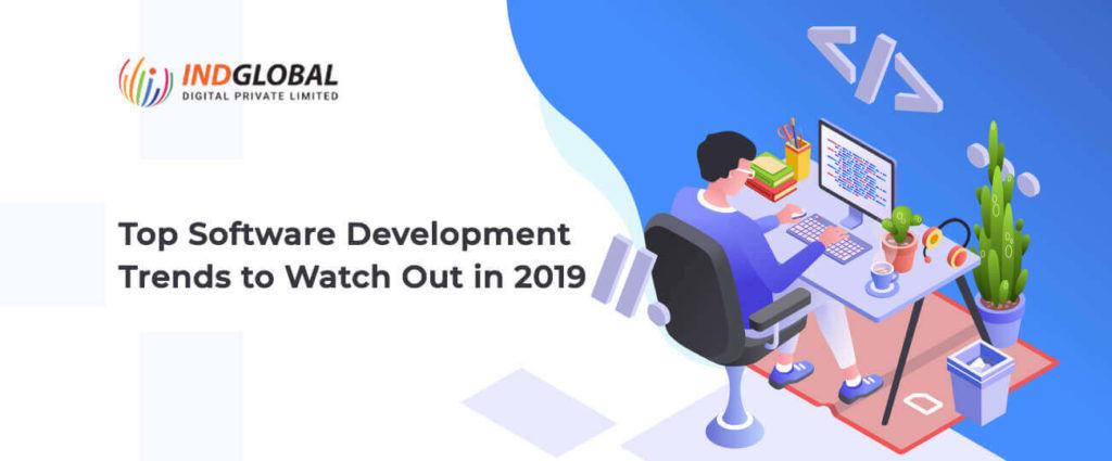 Top Software Development Trends to Watch Out For in 2019 - Indglobal - Awarded Web Design & Development Company in Bangalore, India, , Mobile App, Ecommerce, SEO Bangalore