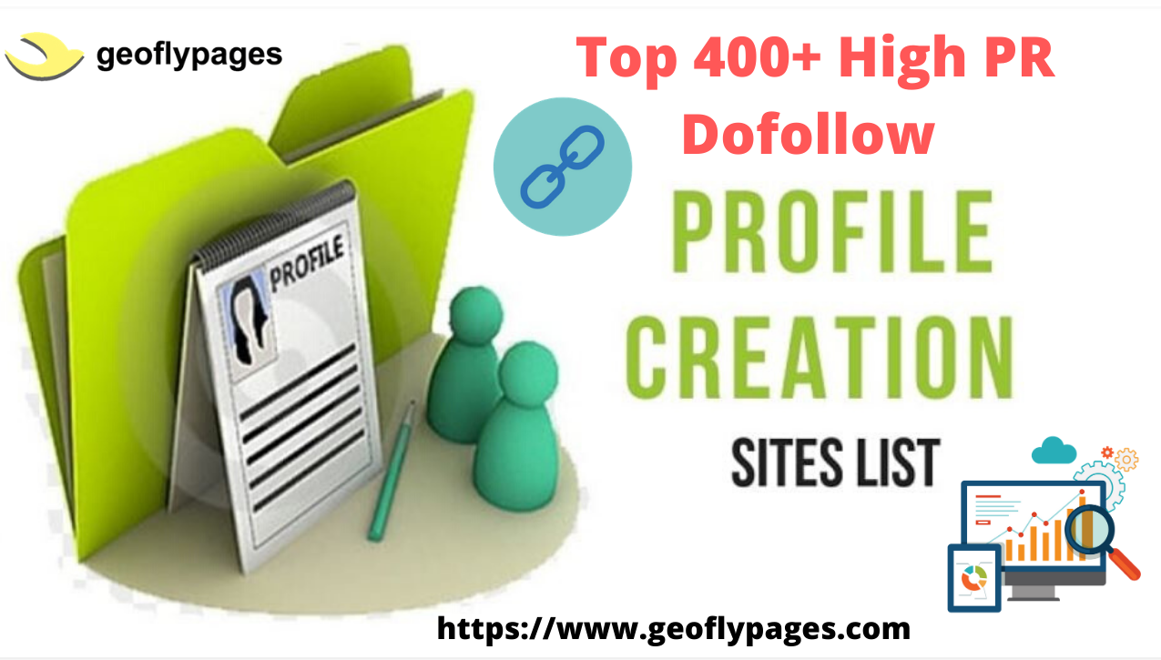 Top 400+ High PR DoFollow Profile Creation Sites List 2020-21