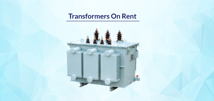 Transformers Rental Service in India - Transformer on Rent in Delhi