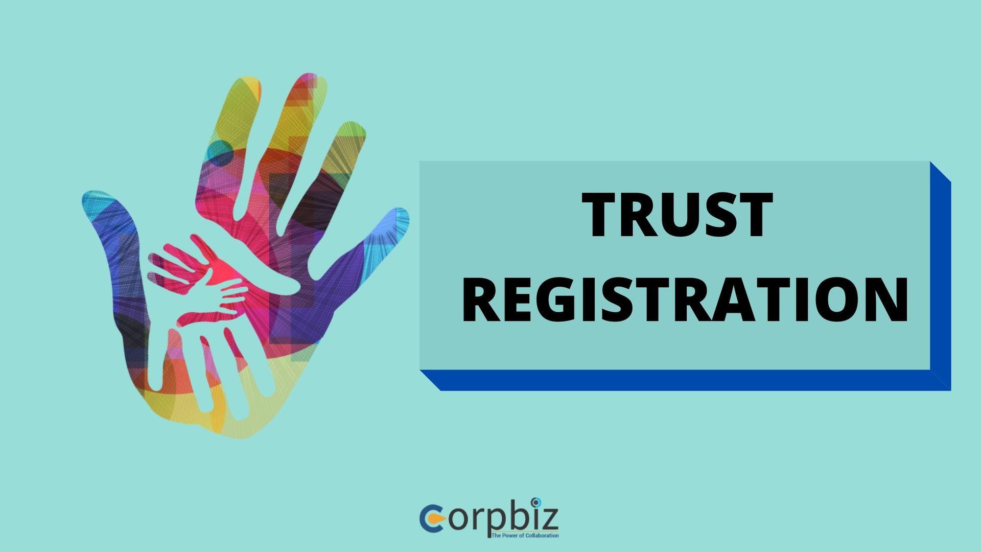 Trust Registration in India - Process, Documents, Benefits - Corpbiz