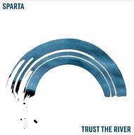 Trust the river lyrics, tracklist and info - Sparta album