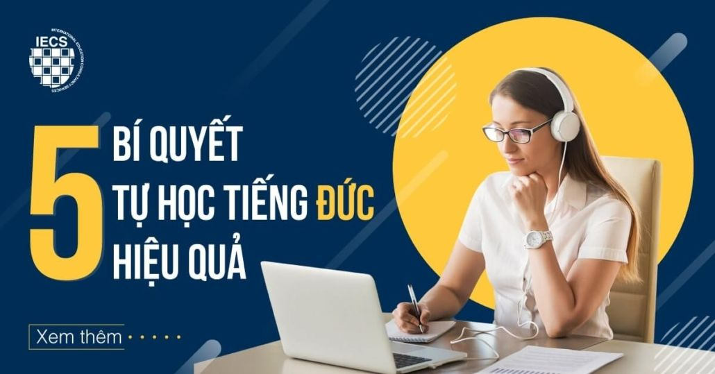 Phương pháp tự học tiếng Đức - 100% hiệu quả cho người Việt