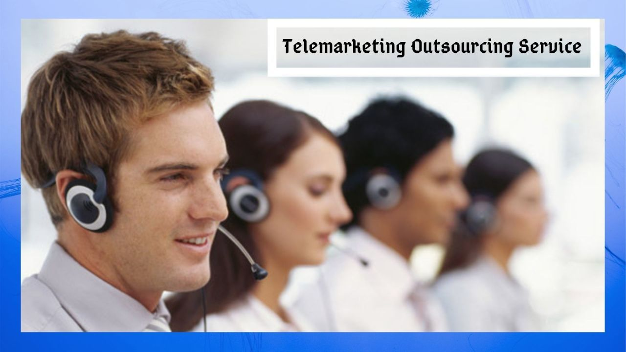 Business Outsourcing — A Thorough Approach to Telemarketing Outsourcing