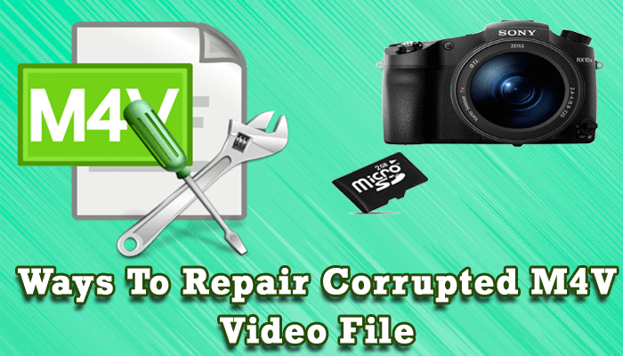 5 Sure-Shot Ways To Repair Corrupted M4V Video File