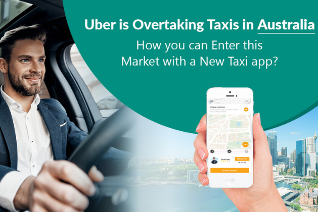 Uber is overtaking taxis in Australia: A new taxi app?