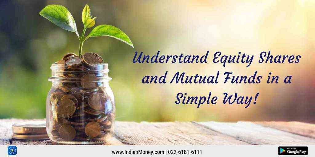 Understand Equity Shares and Mutual Funds in a Simple Way