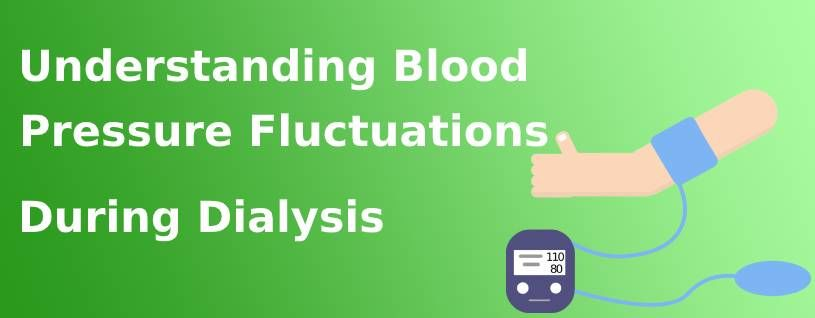 Understanding Blood Pressure Fluctuations During Dialysis