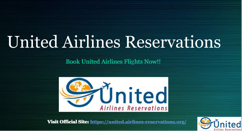 For Flights Booking Call Us On United Airlines Reservations