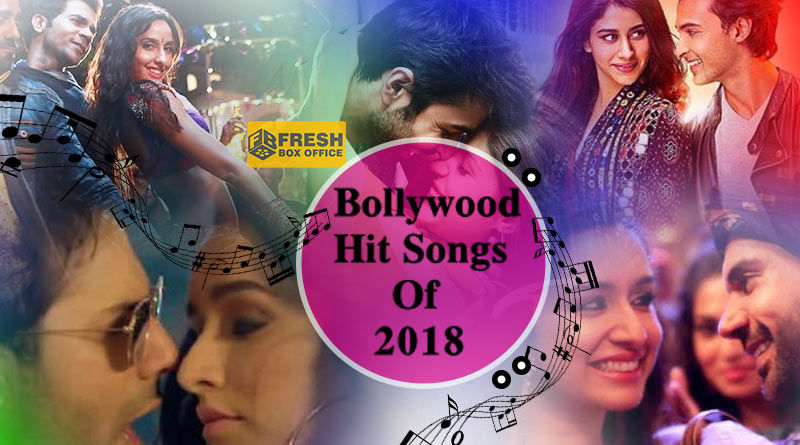 Latest Hit Bollywood Songs of 2018 - Fresh Box Office