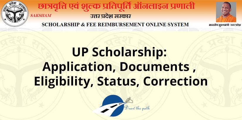 UP Scholarship 2019: Application, Eligibility, Documents, Status & Correction