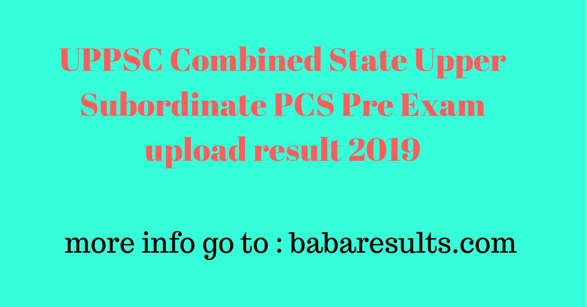 UPPSC Combined State Upper Subordinate PCS Pre Exam upload result 2019