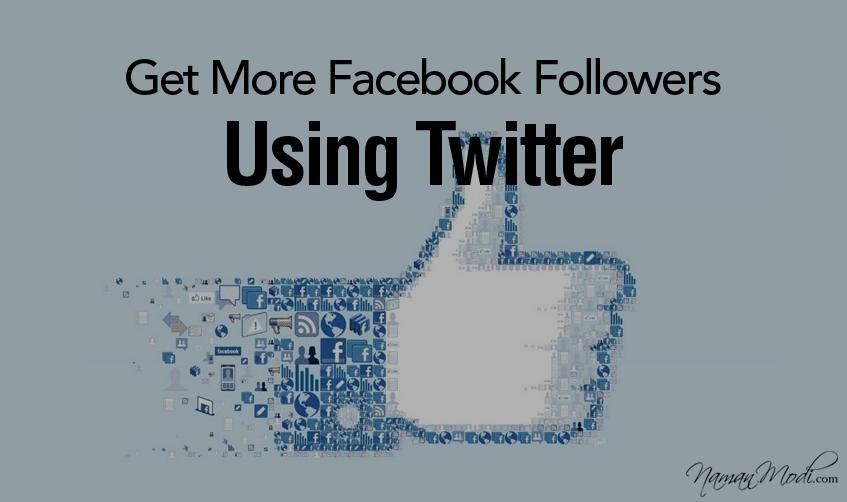 Get More Facebook Followers Using Twitter   Naman Modi