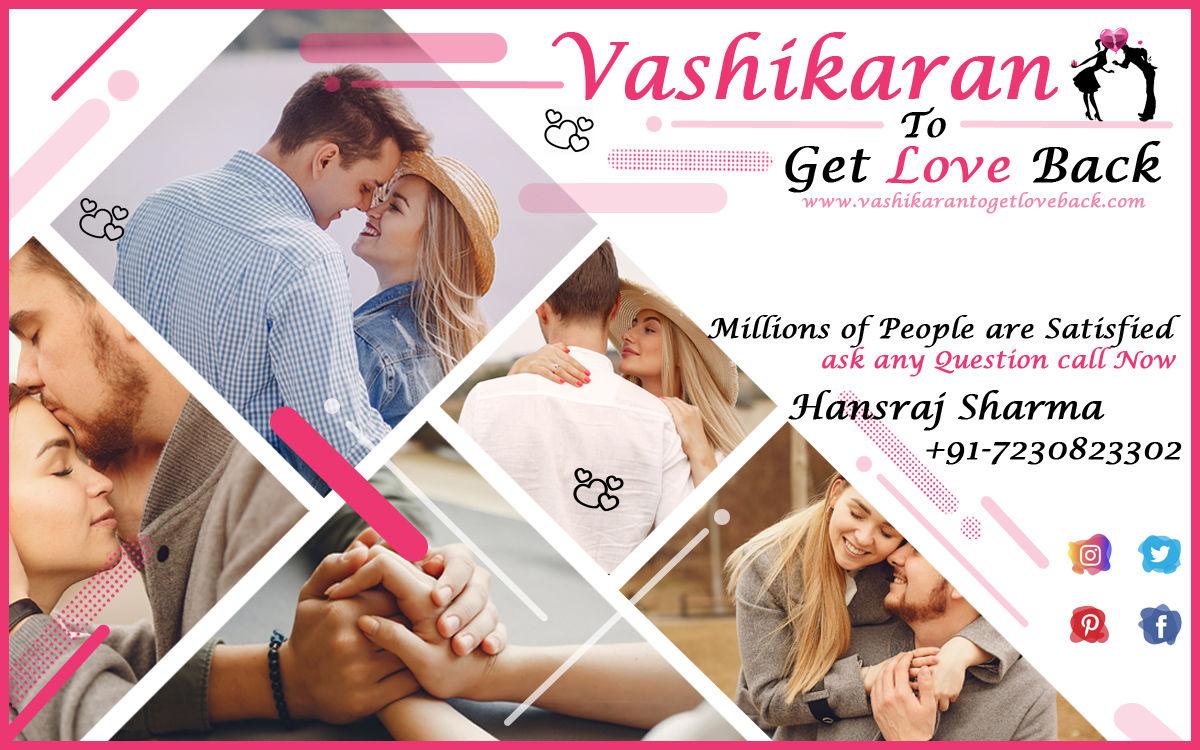 Easy Method to Get Love Back By Vashikaran - Hansraj Sharma - All Astrology Services One Place