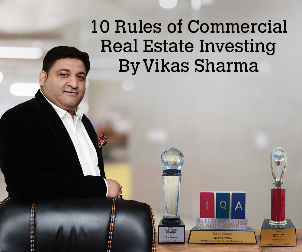 10 Rules of Commercial Real Estate Investing By Vikas Sharma