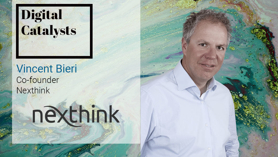 Interview with Vincent Bieri, Co-founder at Nexthink   The Digital Enterprise