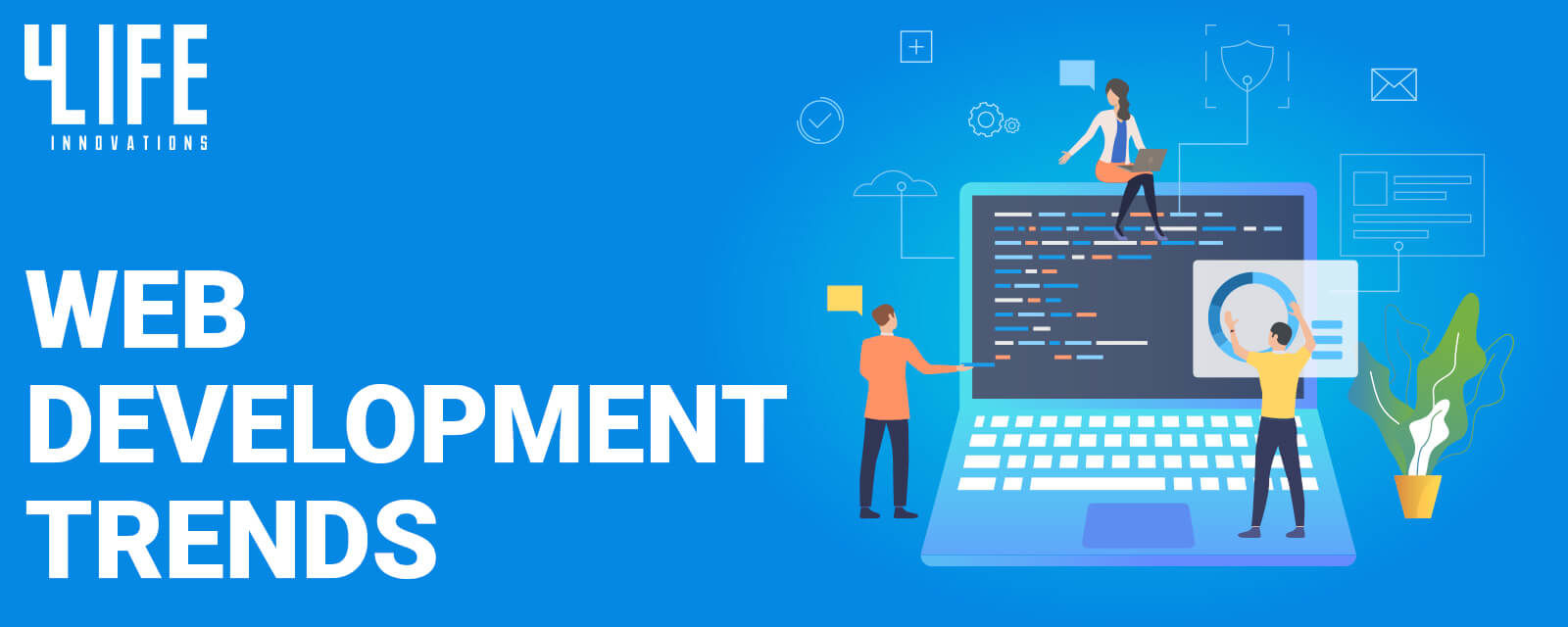Top Web Development Trends to Look Out in 2019 - 4Life Innovations
