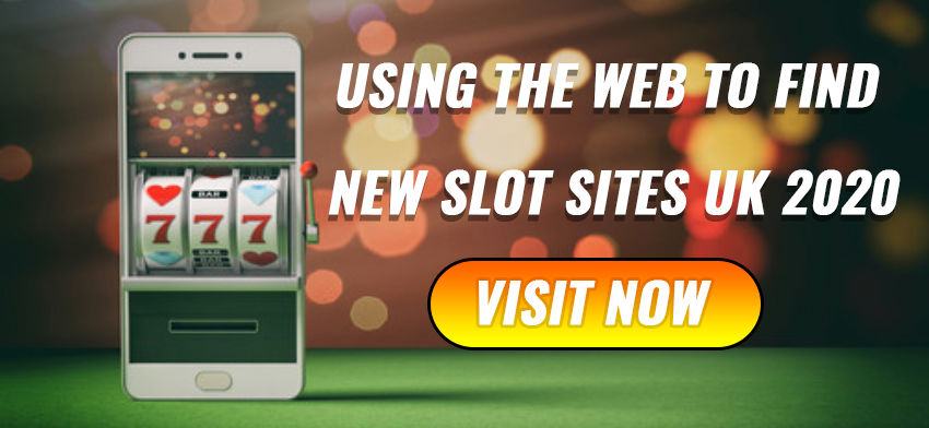 Using the Web to find new slot sites UK 2020